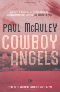 Cowboy Angels - Paul J. McAuley