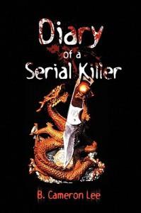Diary of a Serial Killer - B. Cameron Lee