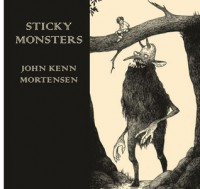 Sticky Monsters - John Kenn Mortensen