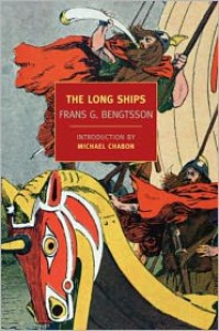 The Long Ships - Frans G. Bengtsson,  Michael Meyer (Translator),  Michael Chabon (Introduction)
