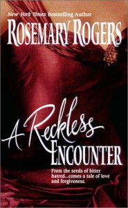 A Reckless Encounter - Rosemary Rogers