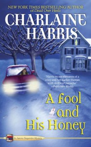 A Fool and His Honey - Charlaine Harris