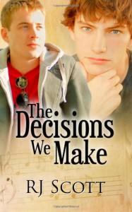 The Decisions We Make - R.J. Scott