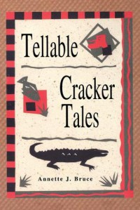 Tellable Cracker Tales - Annette J. Bruce