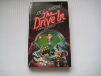 The Drive-In (A B-Movie with Blood and Popcorn, Made in Texas) - Joe R. Lansdale