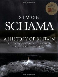 A History of Britain: At the Edge of the World? 3500 BC-AD 1603 - Simon Schama