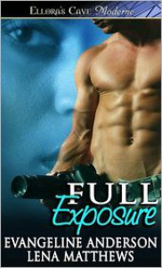 Full Exposure - Lena Matthews, Evangeline Anderson