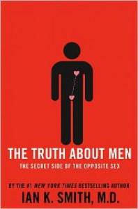 The Truth About Men - Ian K. Smith