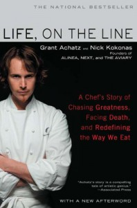 Life, on the Line: A Chef's Story of Chasing Greatness, Facing Death, and Redefining the Way We Eat - Grant Achatz;Nick Kokonas