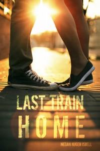 Last Train Home - Megan Nugen Isbell