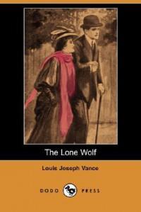 The Lone Wolf - Louis Joseph Vance