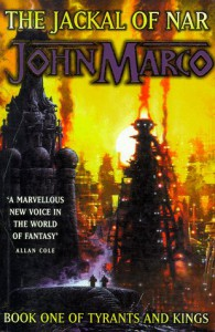 The Jackal Of Nar:Tyrants & Kings1 - John Marco