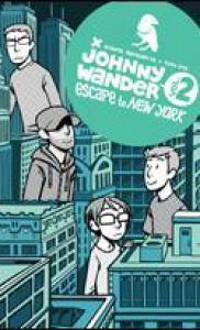 Johnny Wander, Vol. 2: Escape to New York - Ananth Panagariya, Yuko Ota