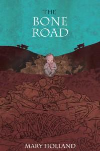 The Bone Road -   Mary Holland