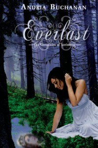 Everlast (The Chronicles of Nerissette) (Entangled Teen) - Andria Buchanan