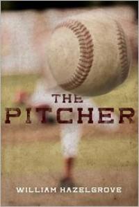 The Pitcher - William Elliott Hazelgrove