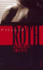 Konające zwierzę - Philip Roth