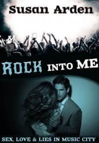 Rock Into Me (Rule Breaker, #1) - Susan Arden