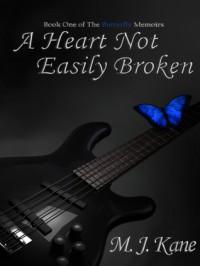 A Heart Not Easily Broken - M.J. Kane