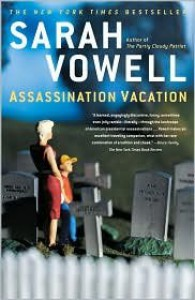 Assassination Vacation by Sarah Vowell -