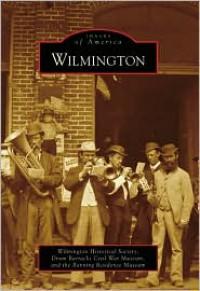 Wilmington, California (Images of America Series) - Wilmington Historical Society, Drum Barracks Civil War Museum, Banning Residence Museum