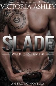 Slade (Walk of Shame #1) - Victoria Ashley