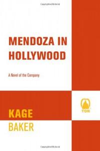 Mendoza in Hollywood (Company) - Kage Baker