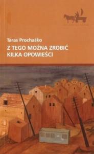 z tego można zrobić kilka opowieści - Taras Prochaśko