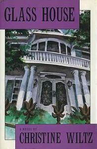 Glass House - Christine Wiltz