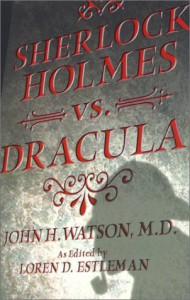 Sherlock Holmes vs. Dracula - Loren D. Estleman