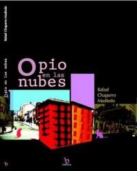 Opio en las nubes - Rafael Chaparro Madiedo