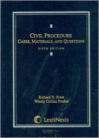 Civil Procedure: Cases, Materials, and Questions - Richard D. Freer, Wendy Collins Perdue