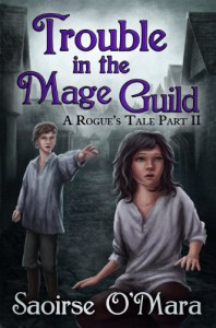 Trouble in the Mage Guild (A Rogue's Tale Book 2) (English Edition) - Saoirse O'Mara, Svenja Liv