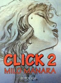 Click!: v. 2 - Milo Manara