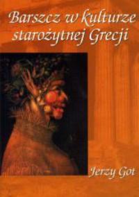 Barszcz w kulturze starożytnej Grecji - Jerzy Got