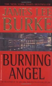 Burning Angel (Dave Robicheaux Mysteries) - James Lee Burke