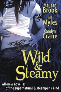 Wild & Steamy - Meljean Brook, Jill Myles, Carolyn Crane
