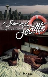 I Survived Seattle - J.K. Hogan