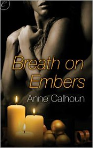 Breath on Embers - Anne Calhoun