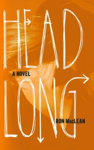 Headlong - Ron MacLean