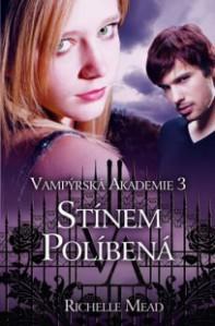 Stínem políbená (Vampýrská akademie, #3) - Richelle Mead