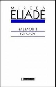 Memorii. 1907-1960 - Mircea Eliade