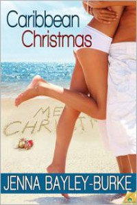 Caribbean Christmas - Jenna Bayley-Burke