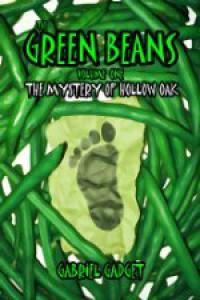 The Mystery of Hollow Oak (The Green Beans, 1) - Gabriel Gadget
