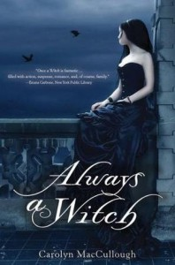 Always a Witch (Witch, #2) - Carolyn MacCullough