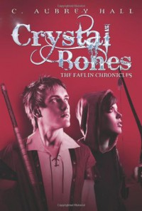 Crystal Bones - C. Aubrey Hall