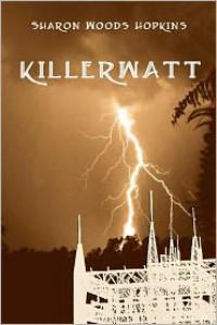Killerwatt - Sharon Woods Hopkins