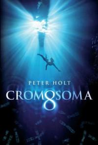 Cromosoma 8 - Peter Holt, Manu Viciano