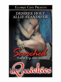 Scorched - Desiree Holt, Allie Standifer