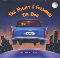 The Night I Followed the Dog - Nina Laden